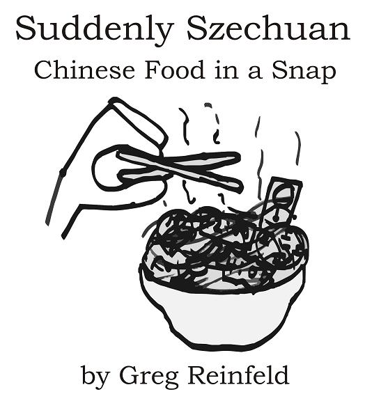 Suddenly Szechuan: Chinese Food in a Snap